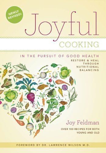9780615433073: Joyful Cooking in the Pursuit of Good Health:Restore and Heal Through Nutritional Balancing