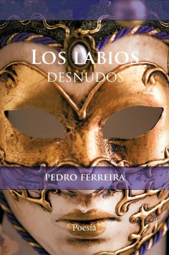 Los labios desnudos (Spanish Edition): Ferreira, Pedro