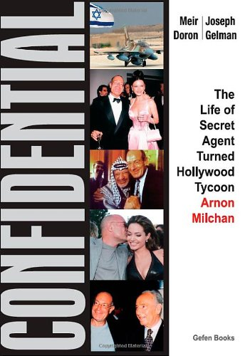9780615433813: Confidential: The Life of Secret Agent Turned Hollywood Tycoon - Arnon Milchan