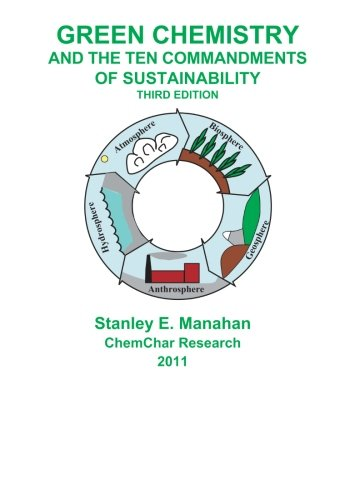 Green Chemistry and the Ten Commandments of: Manahan, Stanley E.,