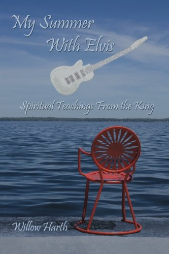 9780615434339: My Summer With Elvis: Spiritual Teachings from the King