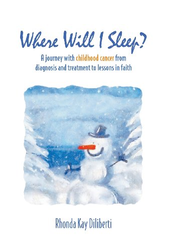 Where Will I Sleep: A Journey with Childhood Cancer from Diagnosis and Treatment to Lessons in ...
