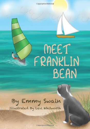 9780615435817: Meet Franklin Bean: Get Ready to Meet Franklin Bean Every Child Will Fall in Love and Learn from Their Experience Shared by This Adorable