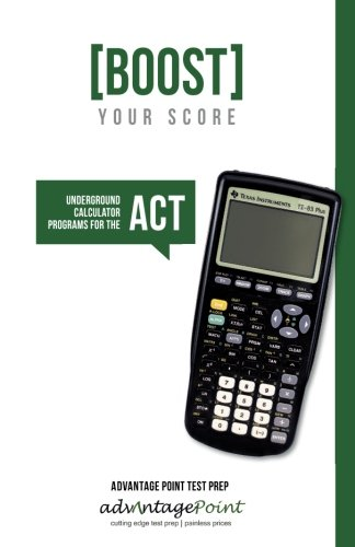 9780615435930: Boost Your Score: Underground Calculator Programs for the ACT Test