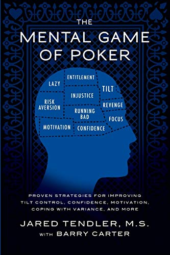 9780615436135: The Mental Game of Poker: Proven Strategies for Improving Tilt Control, Confidence, Motivation, Coping with Variance, and More.