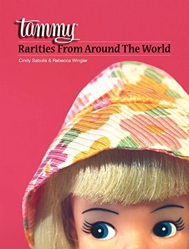 9780615437057: Tammy Rarities from Around the World : Featuring Ideal's Teenage Tammy Doll