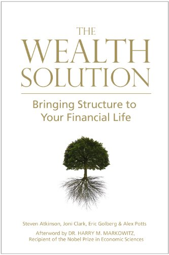 The Wealth Solution: Bringing Structure to Your: Atkinson, Steven; Clark,