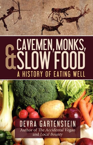 9780615437279: Cavemen, Monks, and Slow Food: A History of Eating Well
