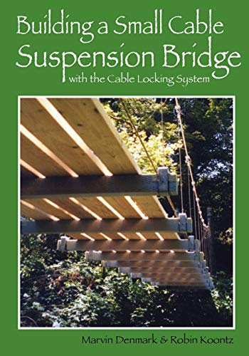 9780615438139: Building a Small Cable Suspension Bridge: with the Cable Locking System