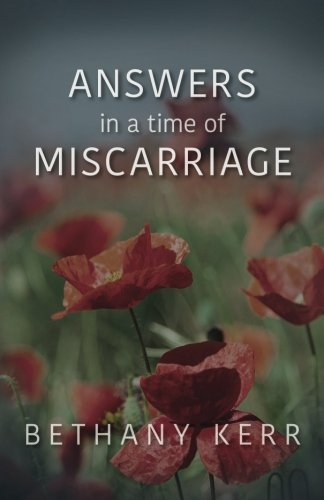 Answers in a Time of Miscarriage: Bethany Marie Kerr