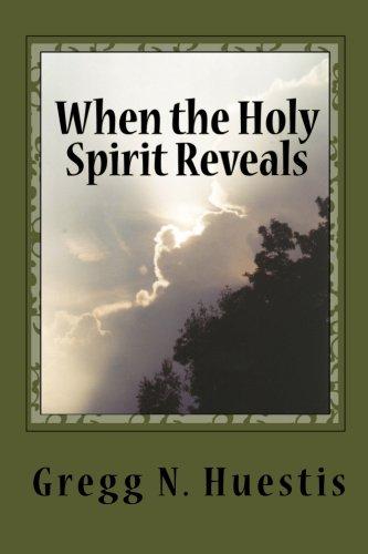 When the Holy Spirit Reveals: Huestis, MR Gregg