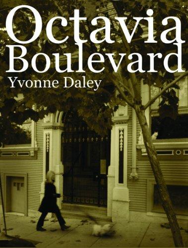 Octavia Boulevard: A Memoir of Excess, Friendship: Daley, Yvonne