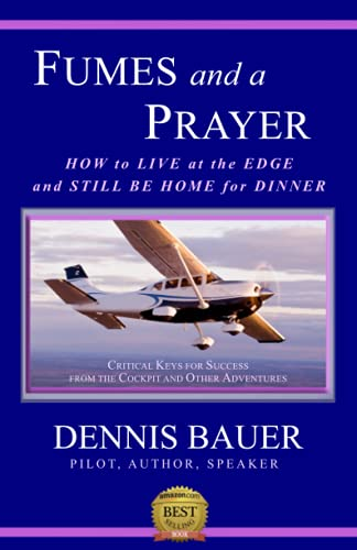 9780615439426: Fumes and a Prayer: How to Live at the Edge and Still Be Home for Dinner