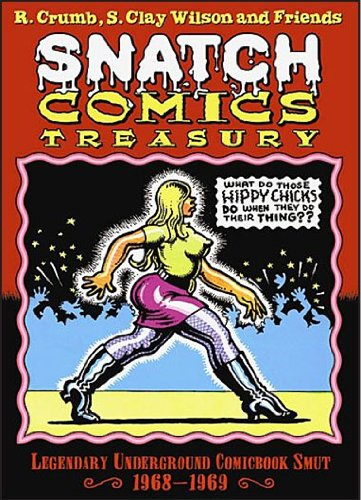 Snatch Comics Treasury: Robert, Wilson, S. Clay, Griffin, Rick, Hayes, Rory, Williams, Robert et ...