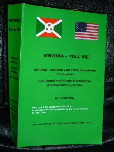 9780615439914: MBWIRA - TELL ME, ENGLISH-KIRUNDI AND KIRUNDI-ENGLISH DICTIONARY