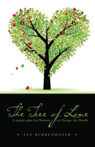 9780615440422: The Tree of Love: a simple plan for Women to Change the World
