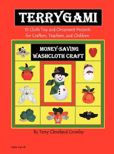 9780615440682: TerryGami, 15 Cloth Toy and Ornament Projects for Crafters, Teachers and Children