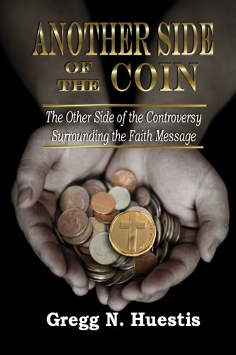 9780615440712: Another Side of the Coin: The Other Side of the Controversy Surrounding the Faith Message