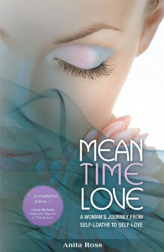 9780615440897: Mean Time Love: A Woman's Journey From Self-Loathe to Self-Love