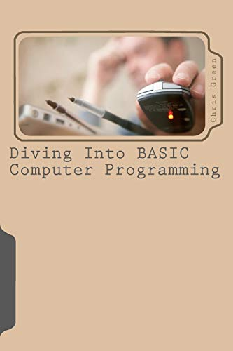 9780615441009: Diving Into BASIC Computer Programming