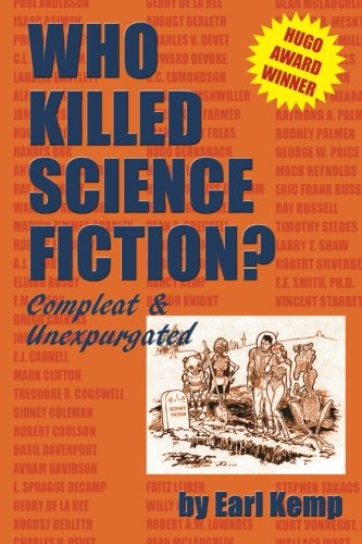 9780615441030: Who Killed Science Fiction?: Compleat & Unexpurgated