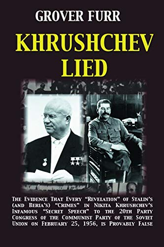 9780615441054: Khrushchev Lied: The Evidence That Every
