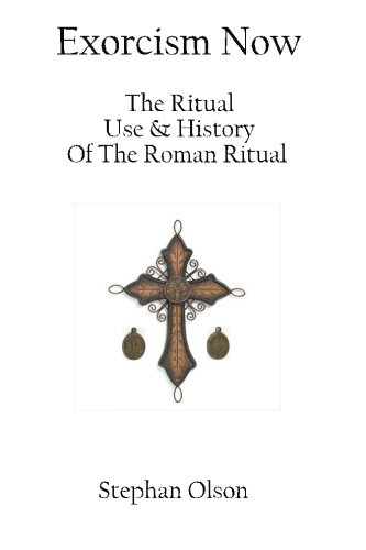 9780615441672: Exorcism Now: The Ritual, Use, and History of the Roman Ritual