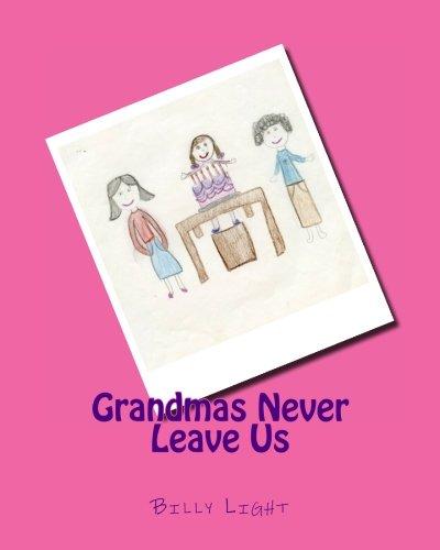 9780615444376: Grandmas Never Leave Us
