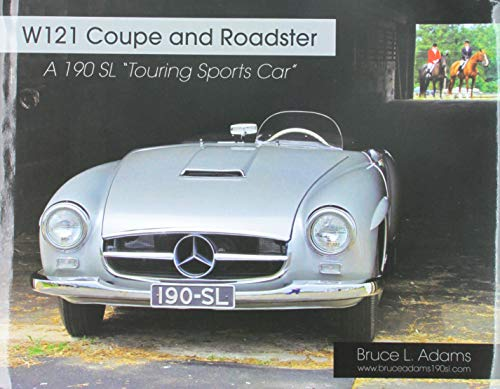 9780615444581: W121 Coupe and Roadster - A 190 SL
