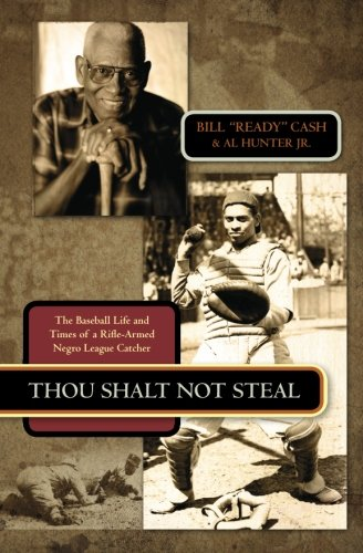 9780615445465: Thou Shalt Not Steal: The Baseball Life and Times of a Rifle-Armed Negro League Catcher