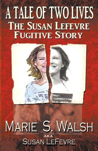 9780615446882: A Tale of Two Lives - The Susan Lefevre Fugitive Story