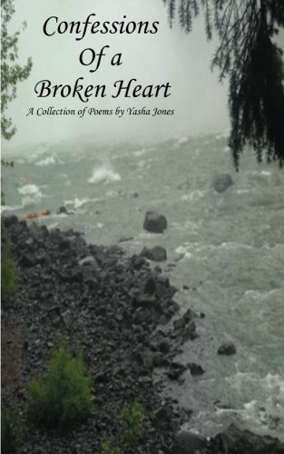 9780615447186: Confessions of a Broken Heart: A collection of poems by Yasha Jones
