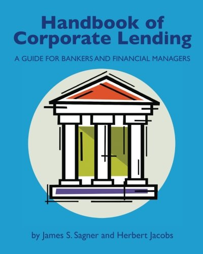 9780615447223: Handbook of Corporate Lending: A Guide for Bankers and Financial Managers