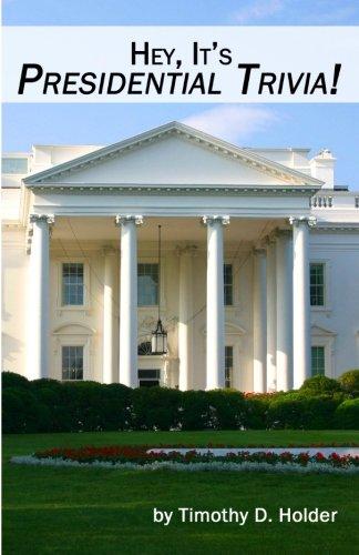 9780615448909: Hey, it's Presidential Trivia!