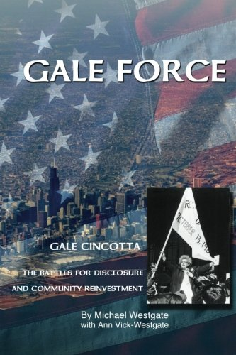 9780615449012: Gale Force--Gale Cincotta: The Battles for Disclosure and Community Reinvestment