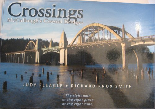 Crossings - McCullough's Coastal Bridges