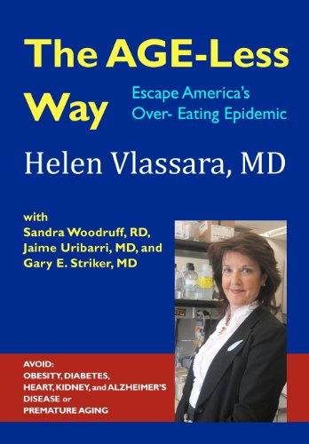 9780615450049: The AGE-Less Way How to Escape America's Over-Eating Epidemic: AVOID THE EPIDEMICS OF CHRONIC DISEASE: OBESITY, DIABETES, HEART, KIDNEY, AUTOIMMUNE, ... Safe, Practical and Affordable Strategy