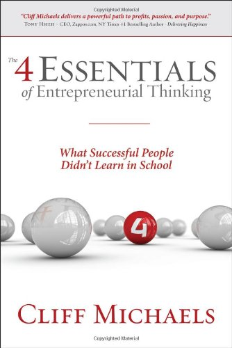 9780615450551: The 4 Essentials of Entrepreneurial Thinking: What Successful People Didn't Learn in School