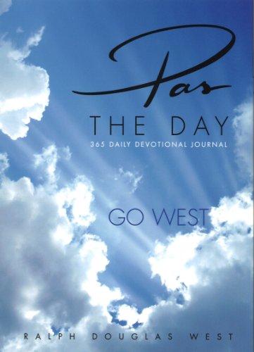 Pas The Day, 365 Daily Devotional Journal: Ralph Douglas West