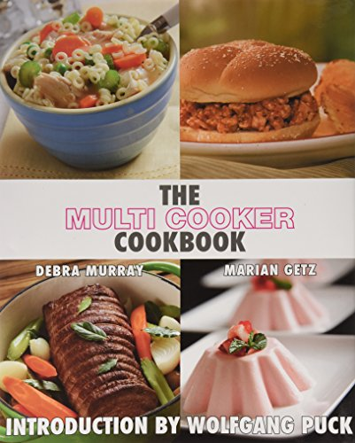 "9780615450872: ""The Multi Cooker Cookbook"" by Debra Murray and Marian Getz, Wolfgang Puck - Rice, Slow Cooker, Recipes"