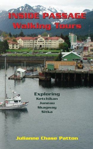 9780615451404: Inside Passage Walking Tours: Exploring Ketchikan, Juneau, Skagway and Sitka