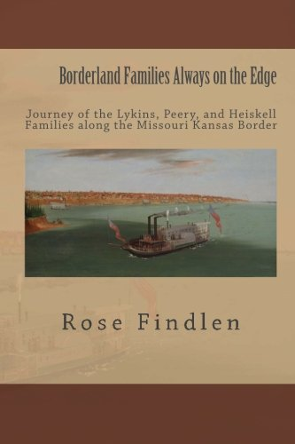 9780615451565: Borderland Families Always on the Edge: Journey of the Lykins, Peery, and Heiskell Families along the Missouri Kansas Border