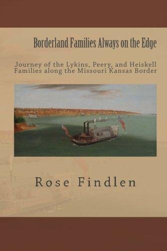 9780615451565: Borderland Families Always on the Edge: Journey of the Lykins, Peery, and Heiskell Families Along the Missouri Kansas Border