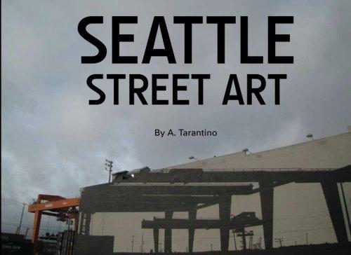 9780615451909: Seattle Street Art: A Visual Time Capsule Beyond Graffiti
