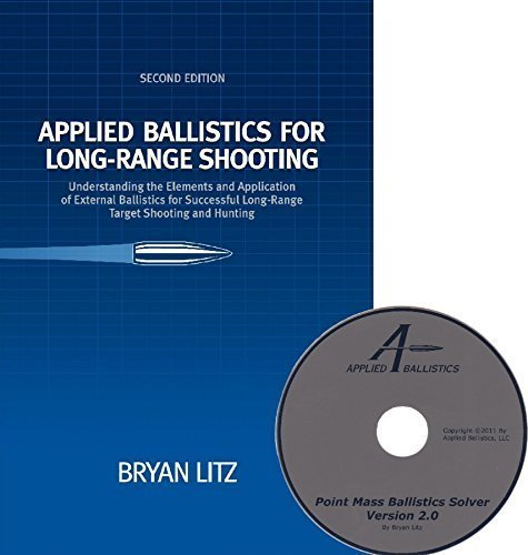 9780615452562: Applied Ballistics for Long Range Shooting : Understanding the elements and application of external ballistics for successful long range target shooting and Hunting