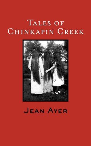 Tales of Chinkapin Creek: Jean Ayer