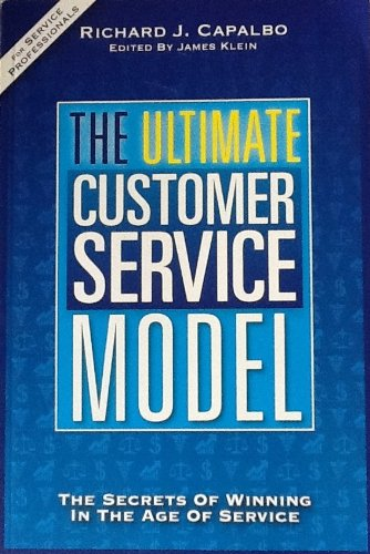 9780615452814: The Ultimate Customer Service Model The Secret of Winning in the Age of Service [2011]