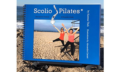 9780615453040: Scolio-Pilates : Exercise for Scoliosis, the Step-by-Step Exercise Guide for Professionals and Their Clients