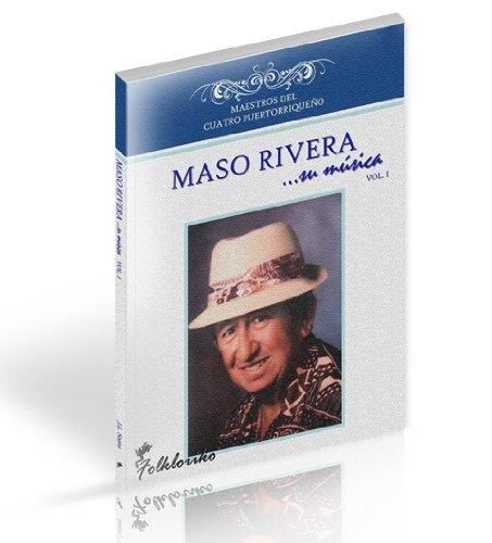 9780615453514: Maso Rivera ...su música (MAESTROS DEL CUATRO PUERTORRIQUEÑO, Volume 1)