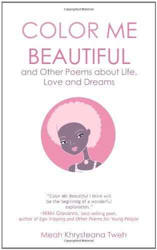 9780615453842: Color Me Beautiful and Other Poems about Life, Love and Dreams